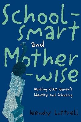 Schoolsmart and Motherwise By Luttrell, Wendy