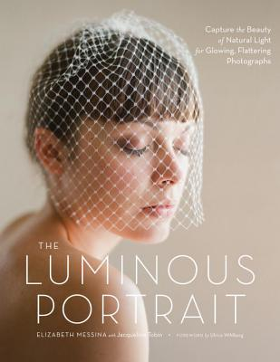 The Luminous Portrait By Messina, Elizabeth/ Tobin, Jacqueline/ Wihlborg, Ulrica (FRW)